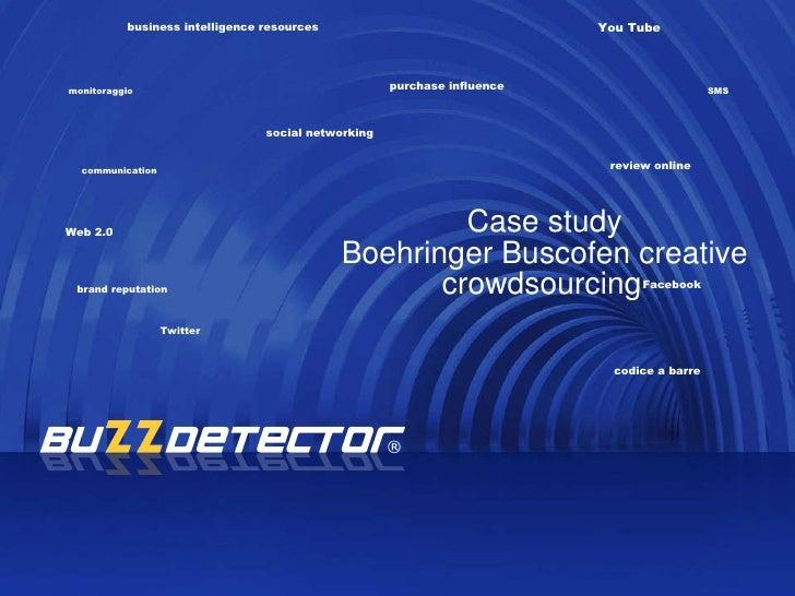 Case study Boehringer Buscofen creative crowdsourcing   monitoraggio business intelligence resources communication SMS Twi...