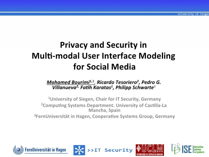 Privacy and Security in                                          Mul1-‐modal User Interface Modeling   ...