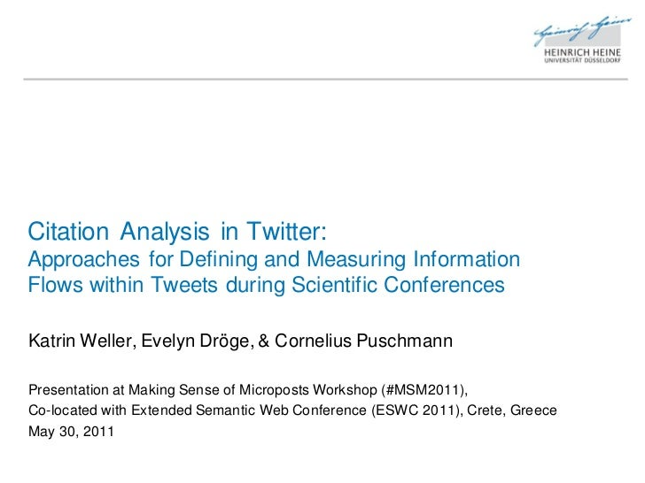 Citation Analysis in Twitter:Approaches for Defining and Measuring InformationFlows within Tweets during Scientific Confer...