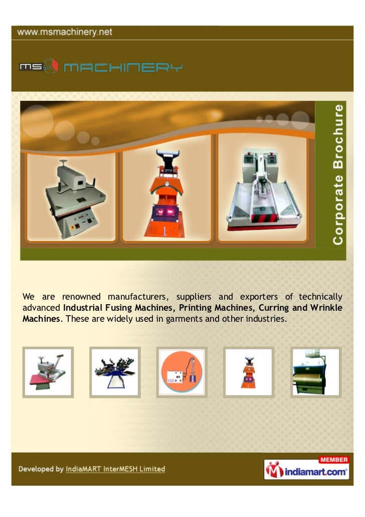 We are renowned manufacturers, suppliers and exporters of technicallyadvanced Industrial Fusing Machines, Printing Machine...
