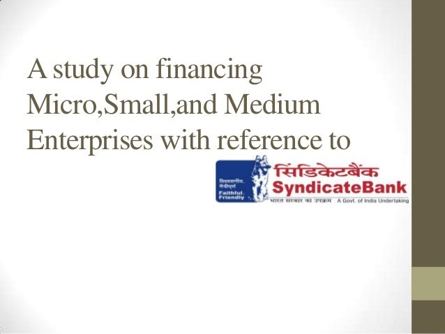 A study on financingMicro,Small,and MediumEnterprises with reference to
