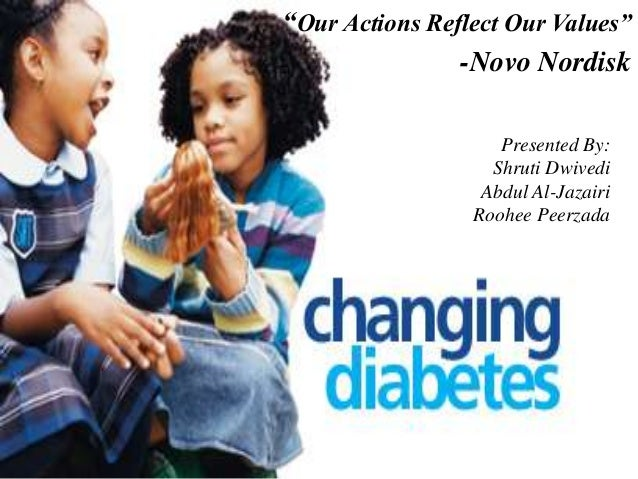 """Our Actions Reflect Our Values""                -Novo Nordisk                    Presented By:                   Shruti Dw..."