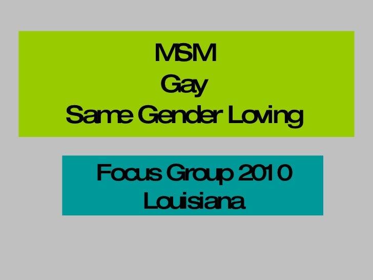 MSM  Gay  Same Gender Loving  Focus Group 2010 Louisiana