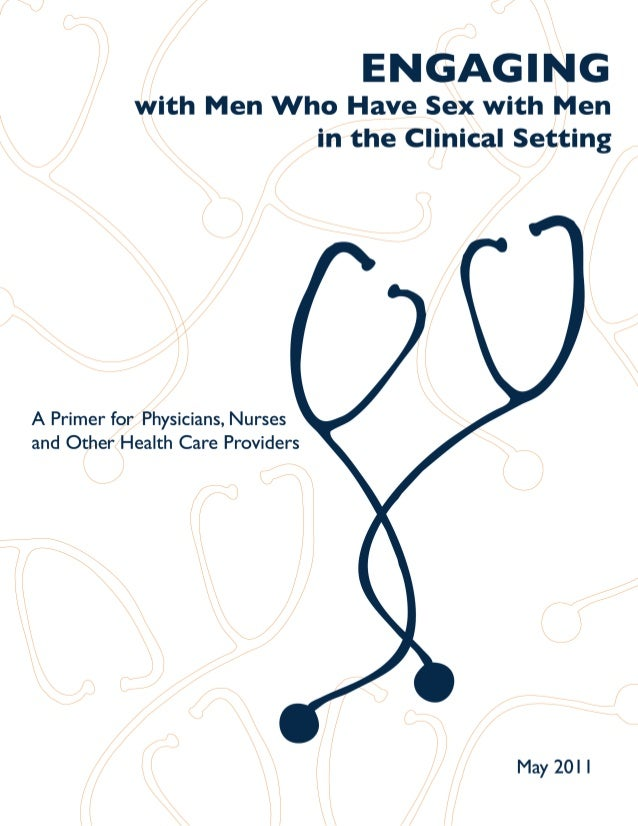 BACKGROUND & CONTEXT This document is intended to serve as a primer on information related to men who have sex with men (M...