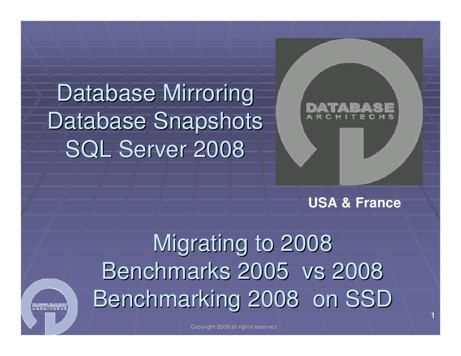 Database Mirroring Database Snapshots   SQL Server 2008                                                   USA & France    ...