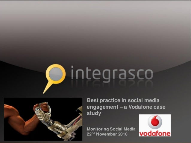 Best practice in social media engagement – a Vodafone case study Monitoring Social Media 22nd November 2010