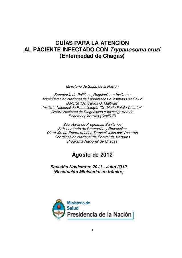 GUÍAS PARA LA ATENCIONAL PACIENTE INFECTADO CON Trypanosoma cruzi           (Enfermedad de Chagas)                   Minis...