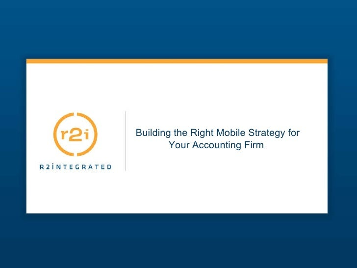 Building the Right Mobile Strategy for Your Accounting Firm