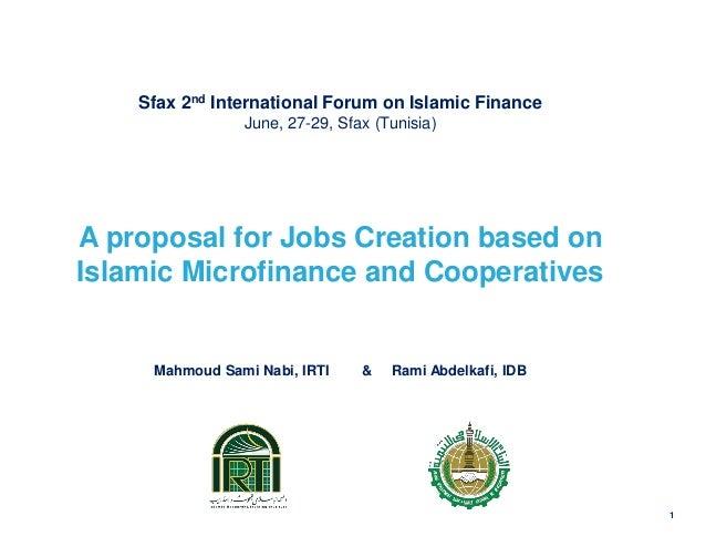 Sfax 2nd International Forum on Islamic Finance  June, 27-29, Sfax (Tunisia)  A proposal for Jobs Creation based on Islami...