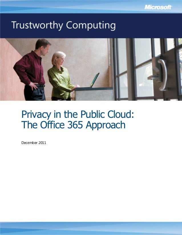 Privacy in the Public Cloud: The Office 365 Approach December 2011