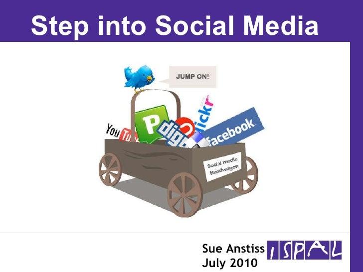 Sue Anstiss July 2010 Step into Social Media