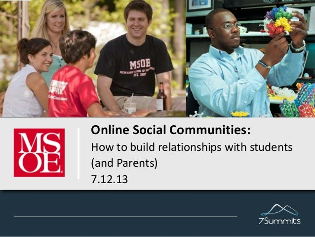 Online Social Communities: How to build relationships with students (and Parents) 7.12.13