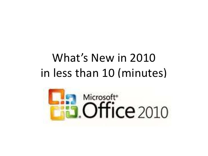 What's New in 2010in less than 10 (minutes)<br />