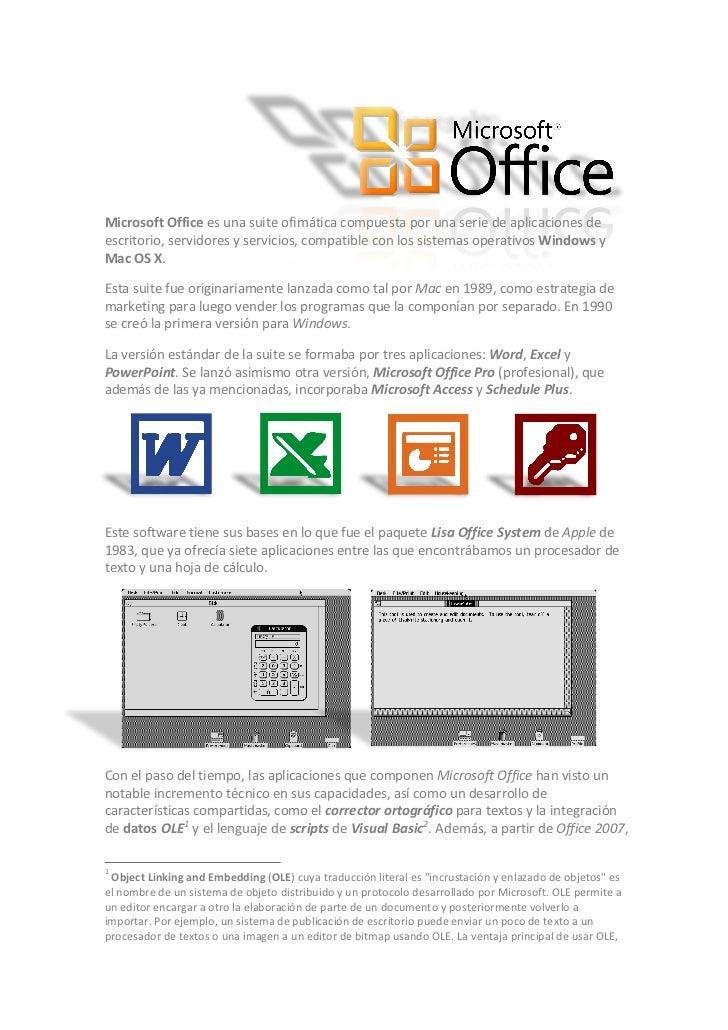 Microsoft Office es una suite ofimática compuesta por una serie de aplicaciones ...