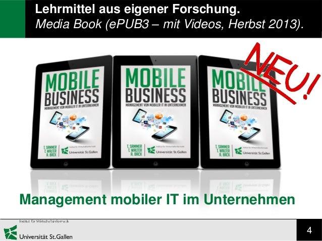 4 Lehrmittel aus eigener Forschung. Media Book (ePUB3 – mit Videos, Herbst 2013). Management mobiler IT im Unternehmen