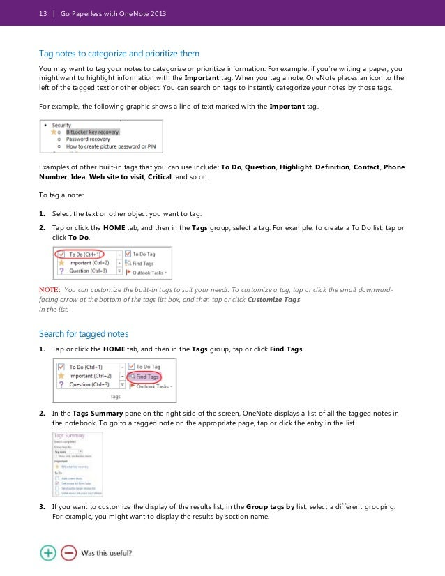 13 | Go Paperless with OneNote 2013 Tag notes to categorize and prioritize them You may want to tag your notes to categori...