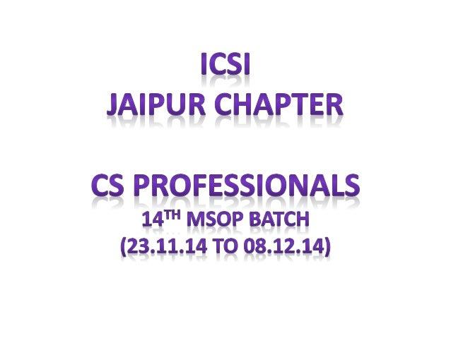 "ICSI JAIPUB CHAPTER  95 PRQFESSIQNALS  14""' MSQP BATCH (23.11.14 TQ 08.12.14)"