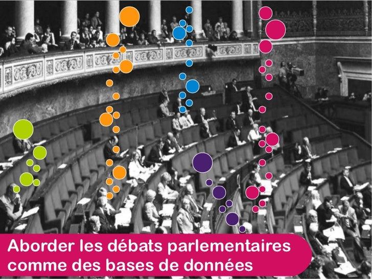 Aborder les débats parlementairescomme des bases de données