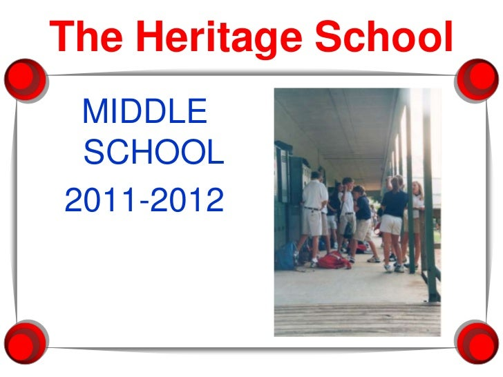 The Heritage School<br />MIDDLE SCHOOL<br />2011-2012<br />