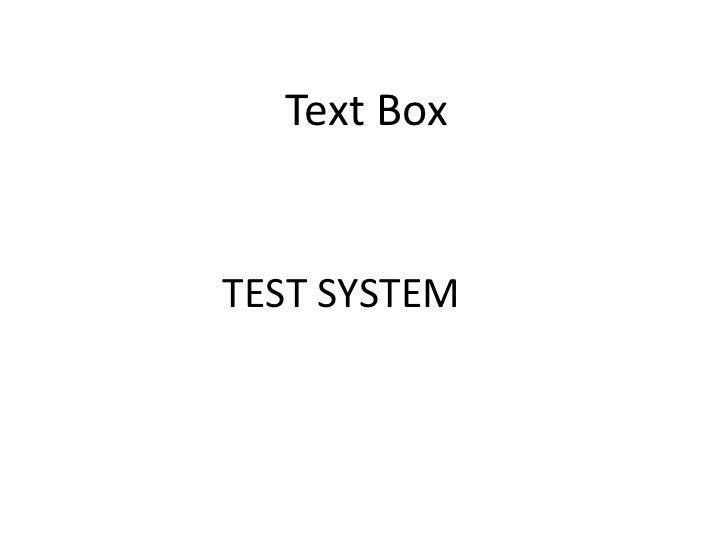 Text BoxTEST SYSTEM