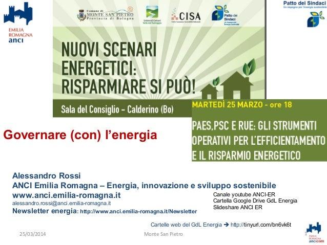 Alessandro Rossi ANCI Emilia Romagna – Energia, innovazione e sviluppo sostenibile www.anci.emilia-romagna.it alessandro.r...