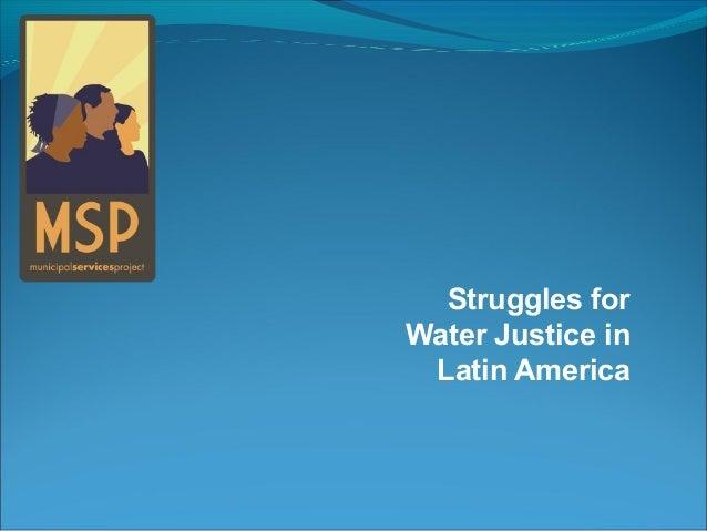 Struggles forWater Justice inLatin America