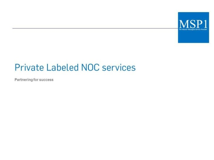 Private Labeled NOC services<br />