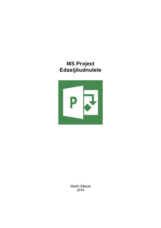 MS Project Edasijõudnutele Martin Sillaots 2014