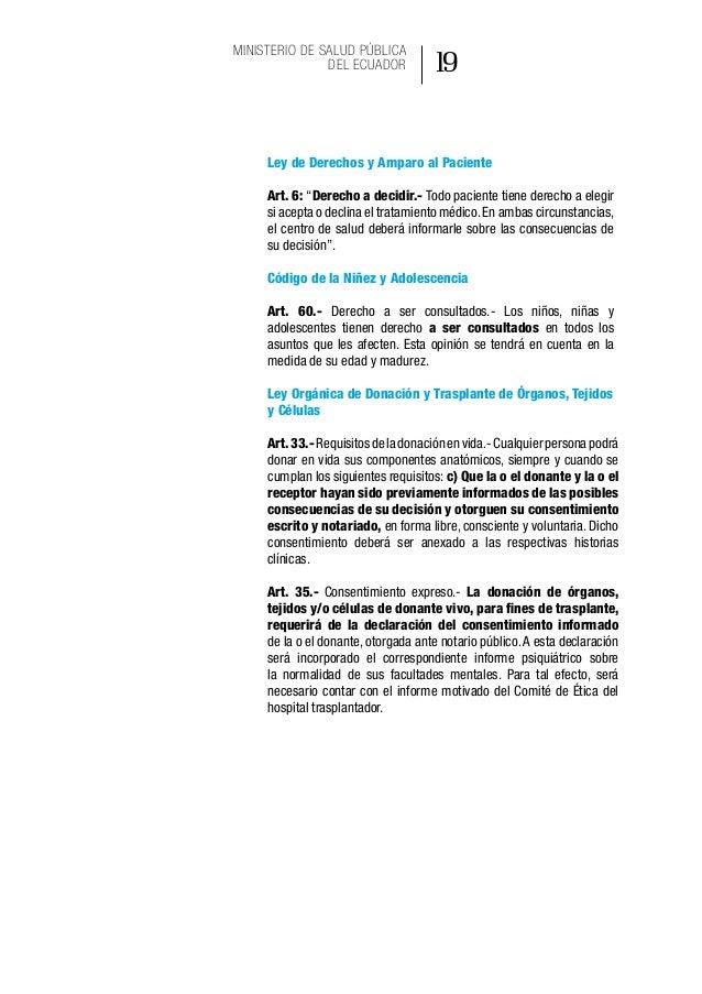 25 Ministerio de Salud Pública del Ecuador j. En el caso de transfusiones de sangre, se actuará en cumplimiento a la Ley O...