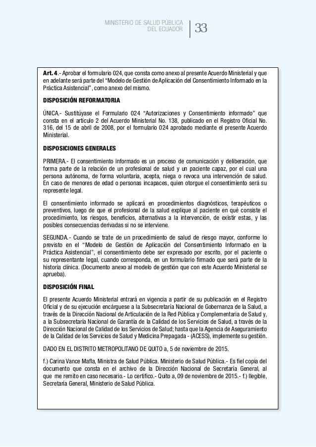 41 Ministerio de Salud Pública del Ecuador Consentimiento informado escrito De manera obligatoria, se dejará constancia po...