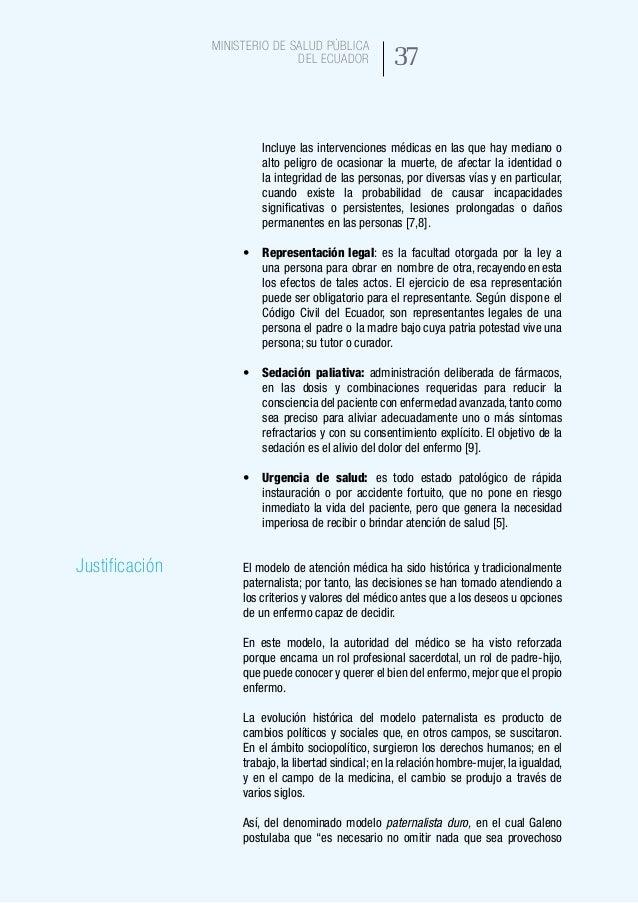 45 Ministerio de Salud Pública del Ecuador En los establecimientos de salud que no cuenten con un Comité de Ética Asistenc...