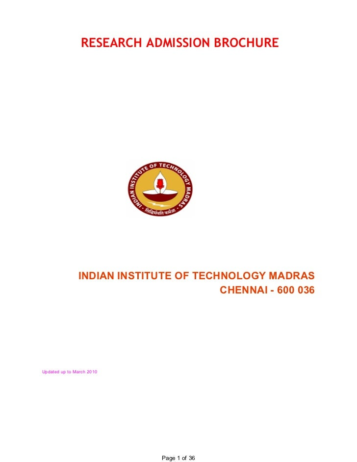 RESEARCH ADMISSION BROCHURE               INDIANINSTITUTEOFTECHNOLOGYMADRAS                                       CH...
