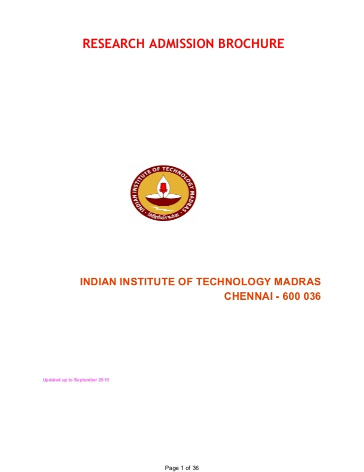 RESEARCH ADMISSION BROCHURE                INDIAN INSTITUTE OF TECHNOLOGY MADRAS                                        CH...