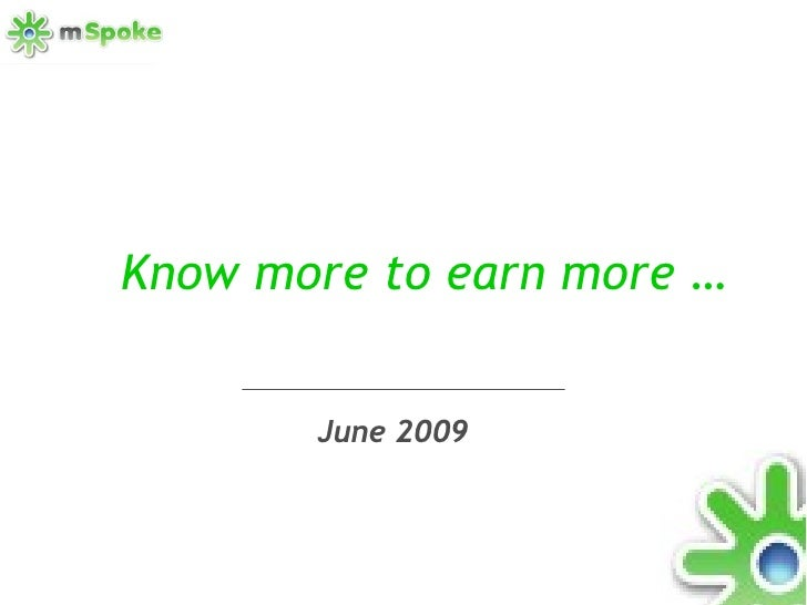 Know more to earn more … June 2009