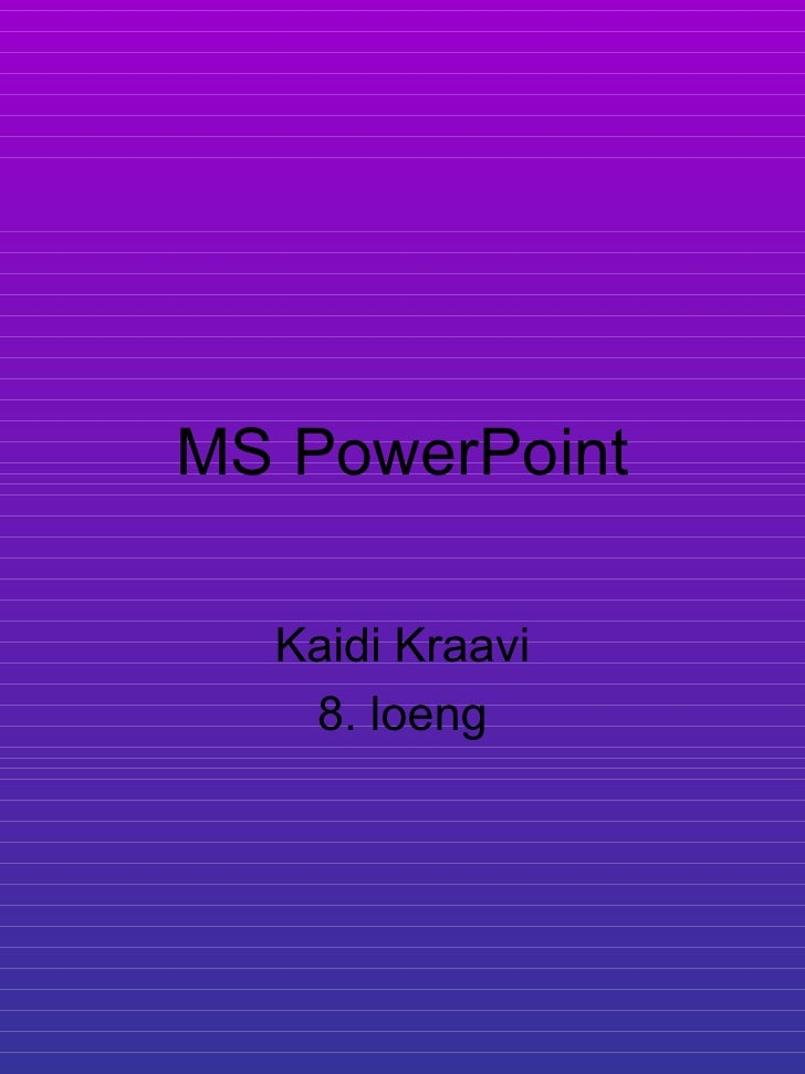 MS PowerPoint Kaidi Kraavi 8. loeng