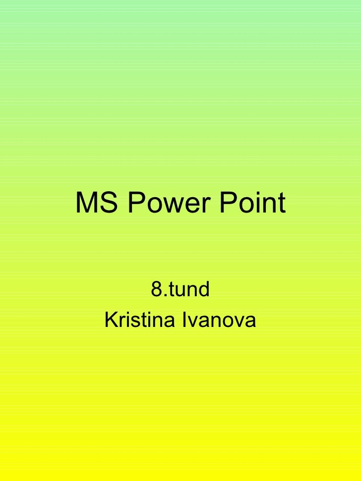 MS Power Point 8.tund Kristina Ivanova