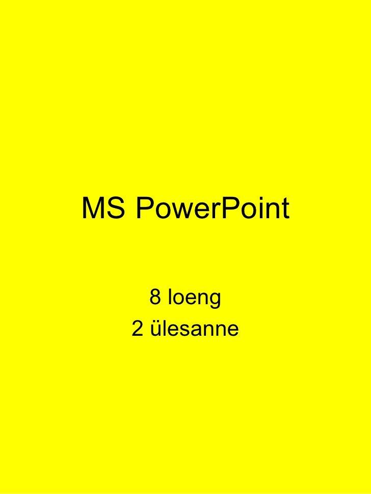 MS PowerPoint 8 loeng 2 ülesanne