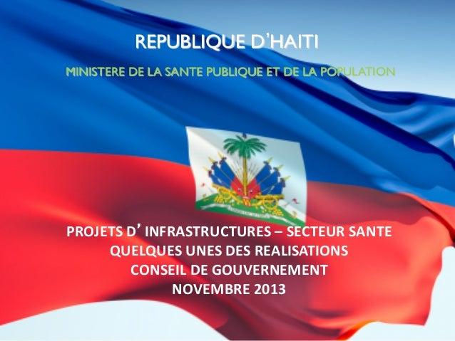 REPUBLIQUE D HAITI  MINISTERE DE LA SANTE PUBLIQUE ET DE LA POPULATION   PROJETS  D'INFRASTRUCTURES  –  SECTEUR  ...
