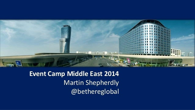 Event Camp Middle East 2014 Martin Shepherdly @bethereglobal