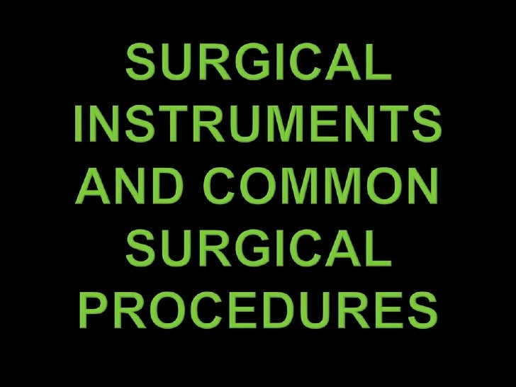Surgical Instruments and common surgical procedures<br />