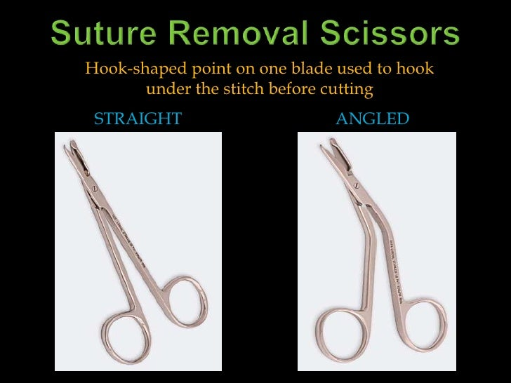 Suture Removal Scissors<br />Hook-shaped point on one blade used to hook <br />under the stitch before cutting <br />Strai...