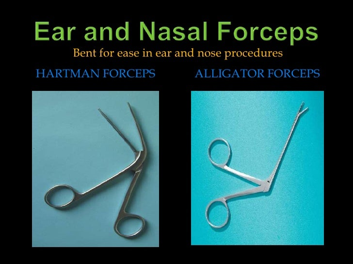 Ear and Nasal Forceps<br />Hartman forceps<br />Alligator forceps<br />Bent for ease in ear and nose procedures<br />