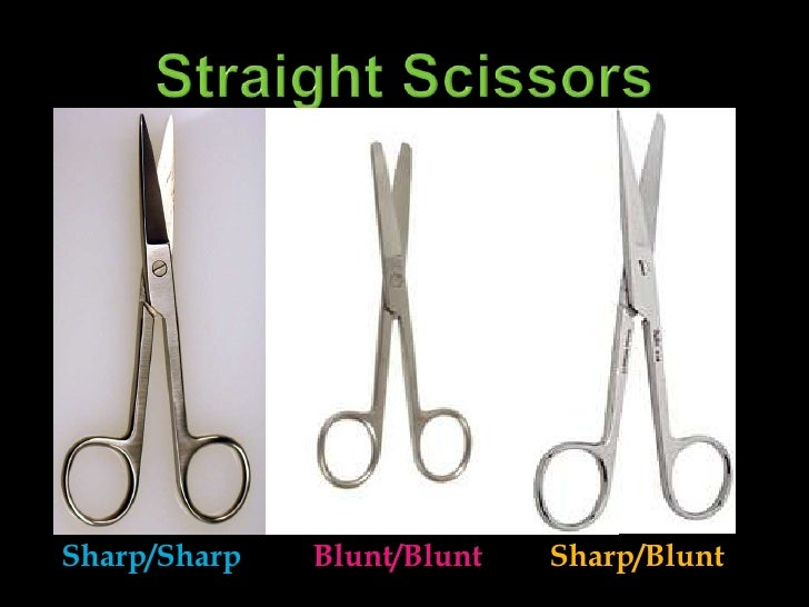 Straight Scissors<br />Sharp/Sharp<br />Blunt/Blunt<br />Sharp/Blunt<br />