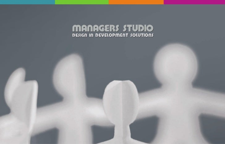 Nuestro enfoqueLas soluciones de desarrollo de Managers Studio están fundamentadas sobre dos principios:El Concepto Proyec...