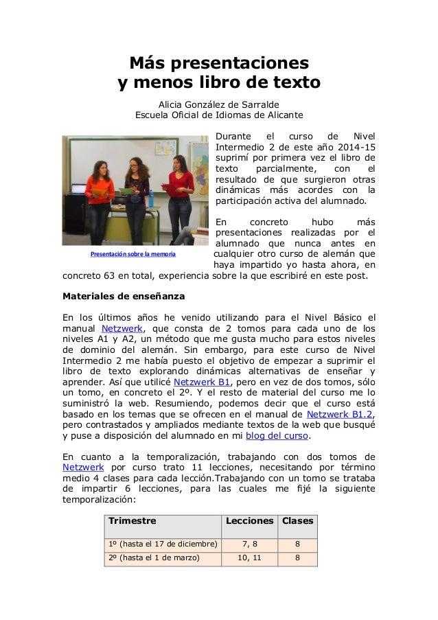 Más presentaciones y menos libro de texto Alicia González de Sarralde Escuela Oficial de Idiomas de Alicante Durante el cu...