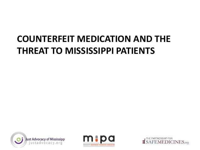 COUNTERFEIT MEDICATION AND THE THREAT TO MISSISSIPPI PATIENTS
