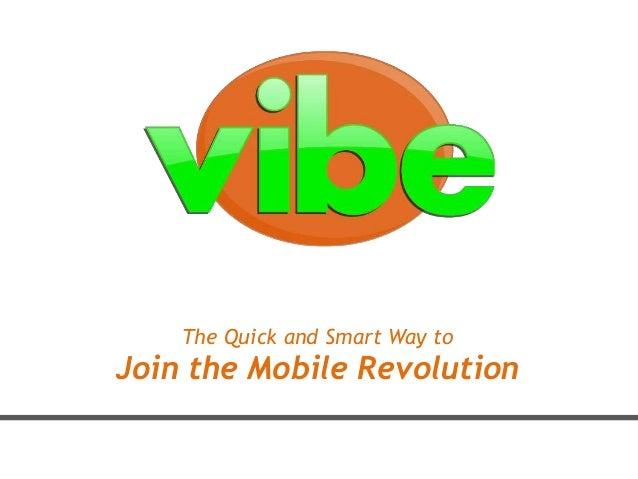 The Quick and Smart Way toJoin the Mobile Revolution