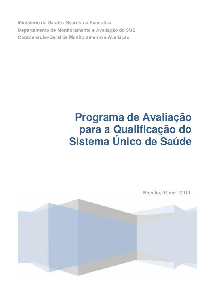 Ministério da Saúde / Secretaria ExecutivaDepartamento de Monitoramento e Avaliação do SUSCoordenação-Geral de Monitoramen...