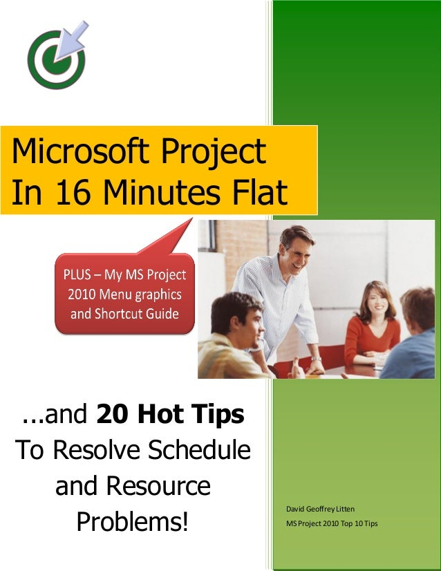 Microsoft Project In 16 Minutes Flat  ...and 20 Hot Tips To Resolve Schedule and Resource Problems!  David Geoffrey Litten...