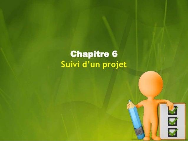 Chapitre 6  Suivi d'un projet